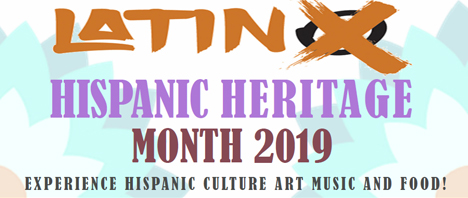 Hispanic Heritage Month 2019 - Experience Hispanic Culture art music and food!